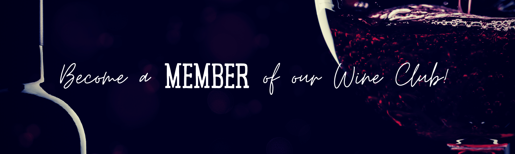 Become A Member Of Our Wine Club